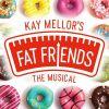 Fat Friends The Musical UK Tour