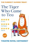 The Tiger Who Came To Tea Theatre Royal Haymarket