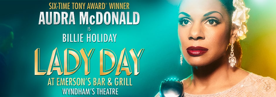 Lady Day At Emersons Bar And Grill at the Wyndham's Theatre, tickets now on sale.