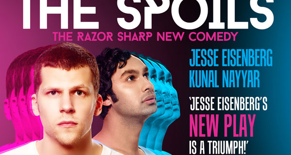 Book now for The Spoils written by and starring Jesse Eisenberg.