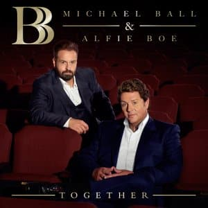 Michael Ball and Alfie Boe Together Album Review