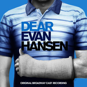 Dear Evan Hansen Original Broadway Cast Album Review
