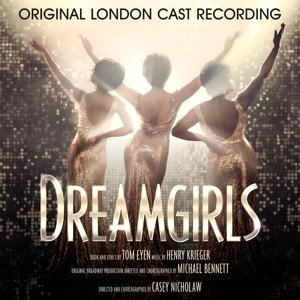 Dreamgirls - Original London Cast Recording