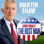 Martin Shaw stars in Gore Vidal's The Best Man UK Tour