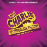 Charlie and the Chocolate Factory Original Broadway cast Recording Review