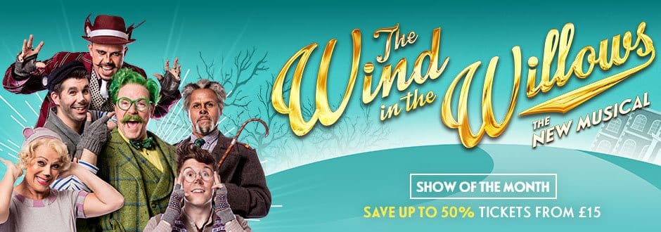 Book tickets for The Wind In the Willows and save!