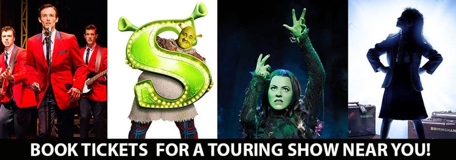 Book tickets for a touring play or musical at a theatre near you