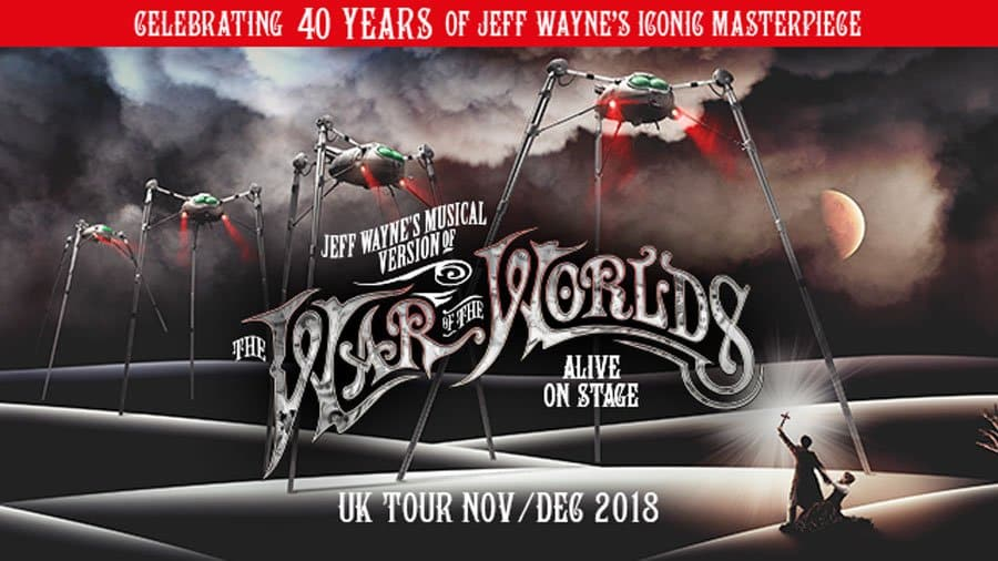 Jeff Wayne's Musical Version of The War Of The Worlds UK Tour 2018r
