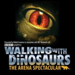 Walking with Dinosaurs The Arena Spectacular UK Tour
