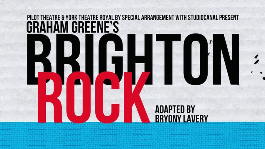 Brighton Rock Bryony Lavery