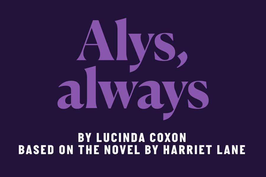 Alys, Always at Bride Theatre