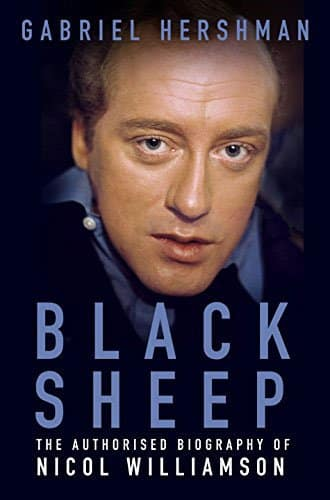 Black Sheep the authorised biography of Nicol Williamson by Gabriel Hershman