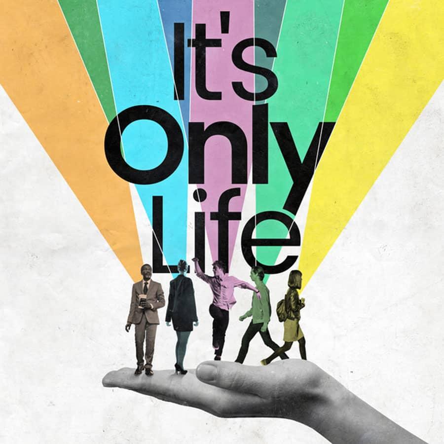 It's Only Life Union Theatre