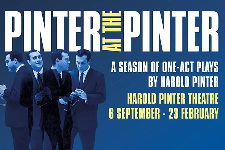 Pinter at the Pinter season at the Harold Pinter Theatre