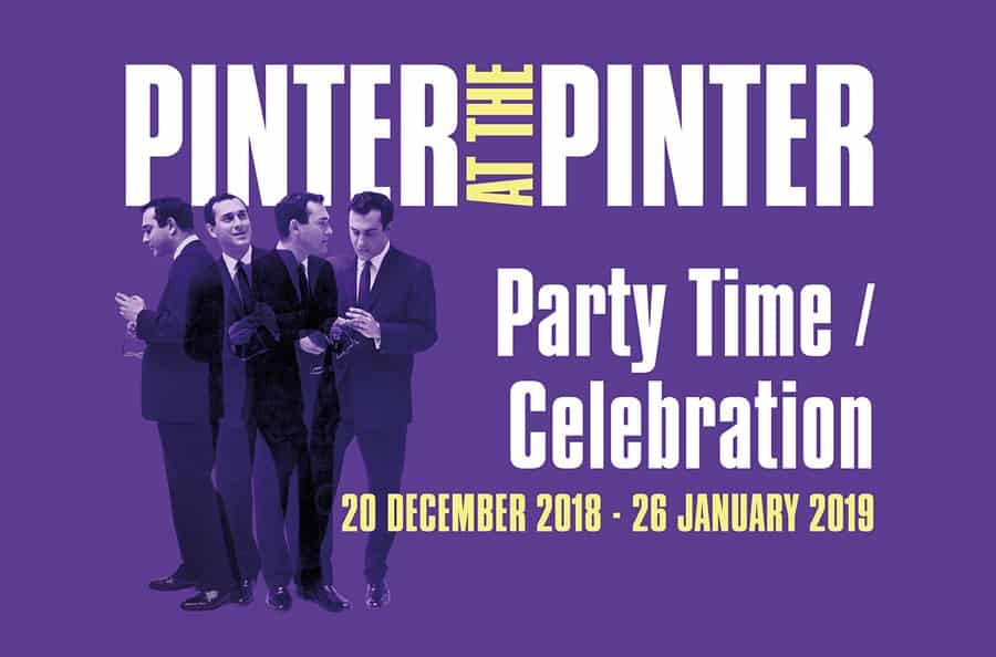 Pinter at the Pinter - Party Time - Celebration