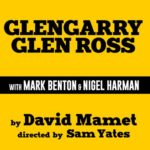 Glengarry Glen Ross UK Tour