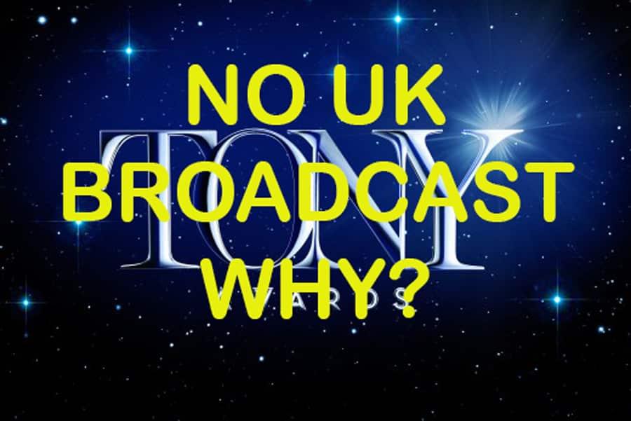No UK telecast of the Tony Awards