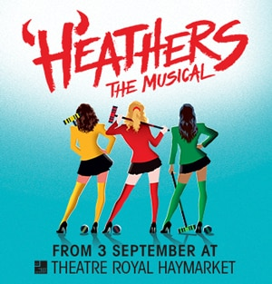 Heathers tickets Theatre Royal Haymarket