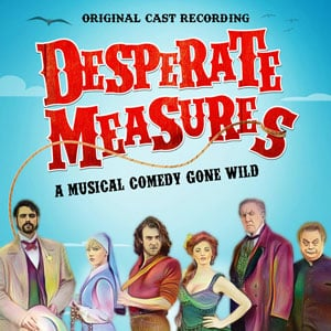 Desperate Measures Original Cast Recording