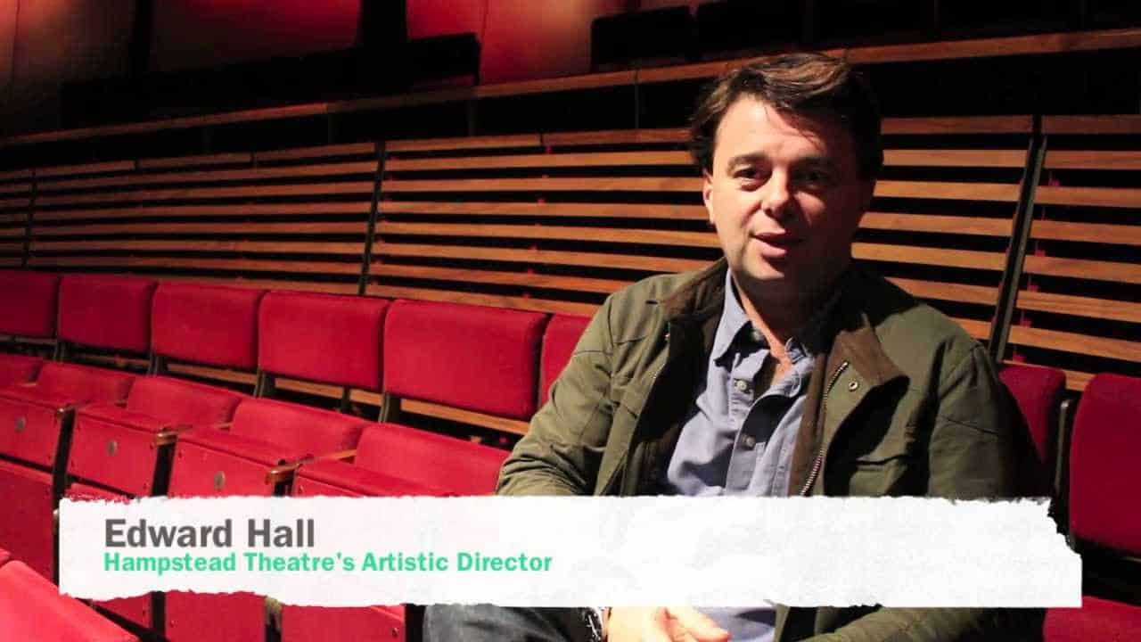 Edward Hall Artistic Director Hampstead Theatre