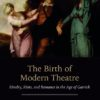 The Birth Of Modern Theatre Routledge Press