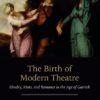 The Birth Of Modern Theatre Routledge Press
