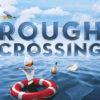 Rough Crossing Uk Tour