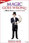 Magic Goes Wrong Vaudeville Theatre