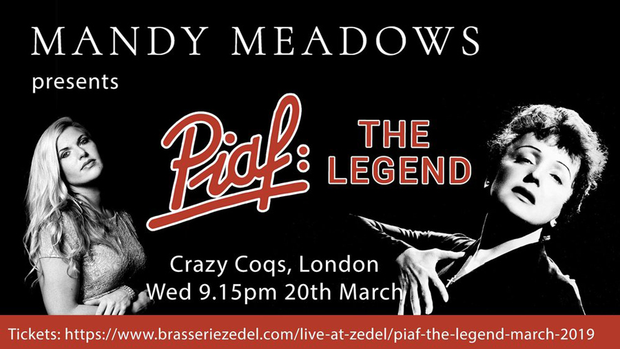 Mandy Meadows Piaf The Legend Crazy Coqs