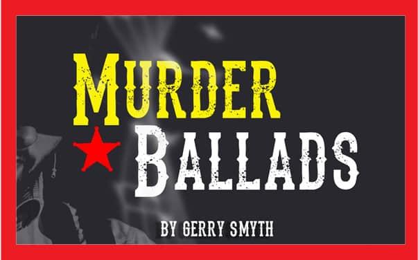 Murder Ballads Edinburgh Fringe