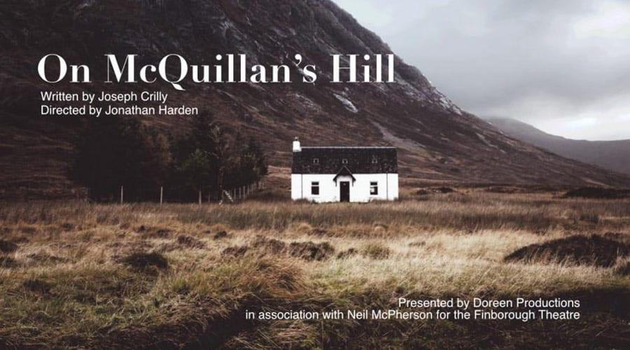 On McQuillan's Hill Finborough Theatre