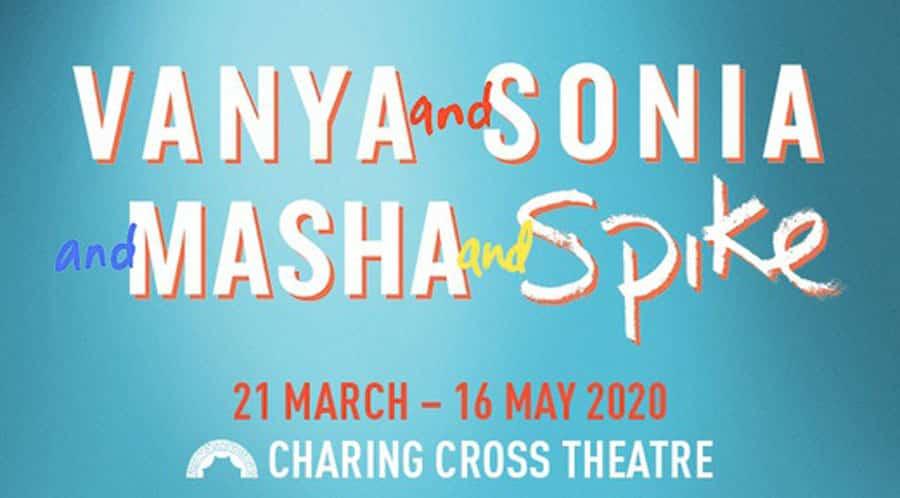 Vanya and Sonia and Masha and Spike Charing Cross Theatre